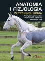 Anatomia i fizjologia w treningu konia